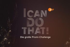 I can do that! - die Promi-Challenge